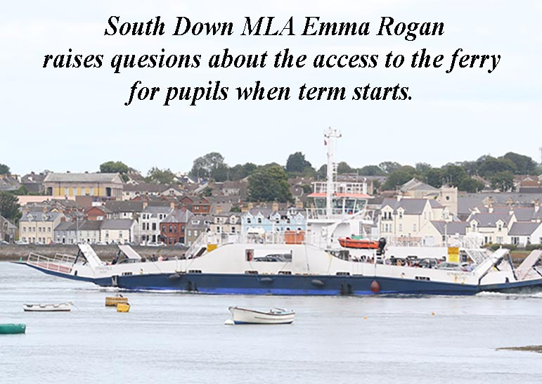 Pupils using the Strangford Ferry face uncertainty over access to the ferry to go to school when term re-starts at the end of summer.